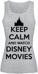 Keep Calm And Watch Disney Movies