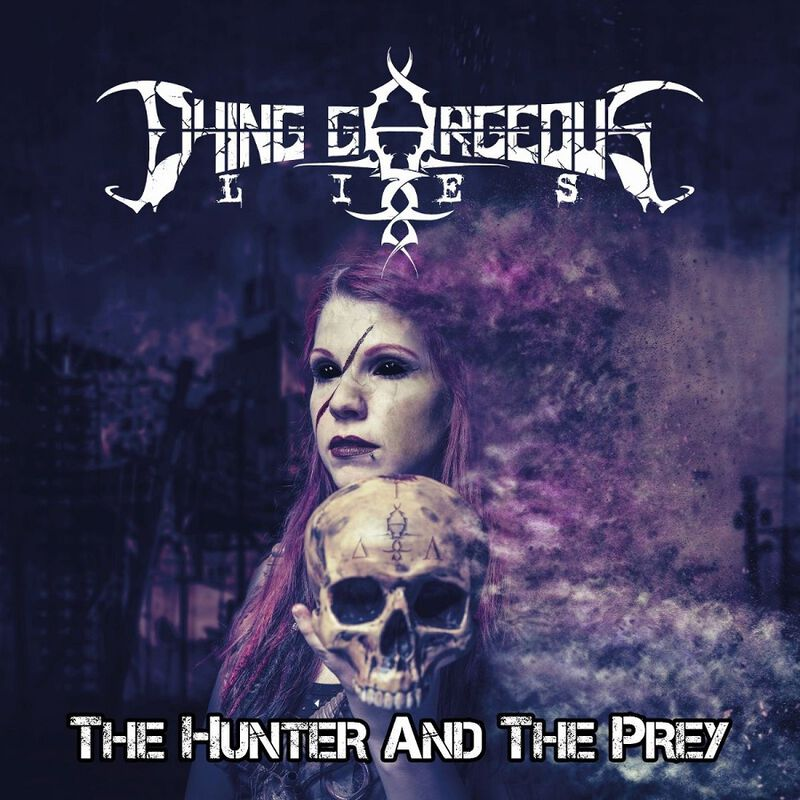 Dying Gorgeous Lies The hunter and the prey