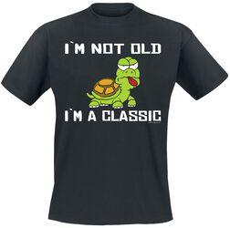 I'm Not Old - I'm A Classic